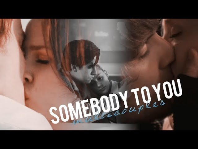 Multicouples | Somebody To You (Birthday Collab)