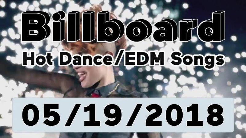 Billboard Hot Dance/Electronic/EDM Songs TOP 50 (May 19, 2018)