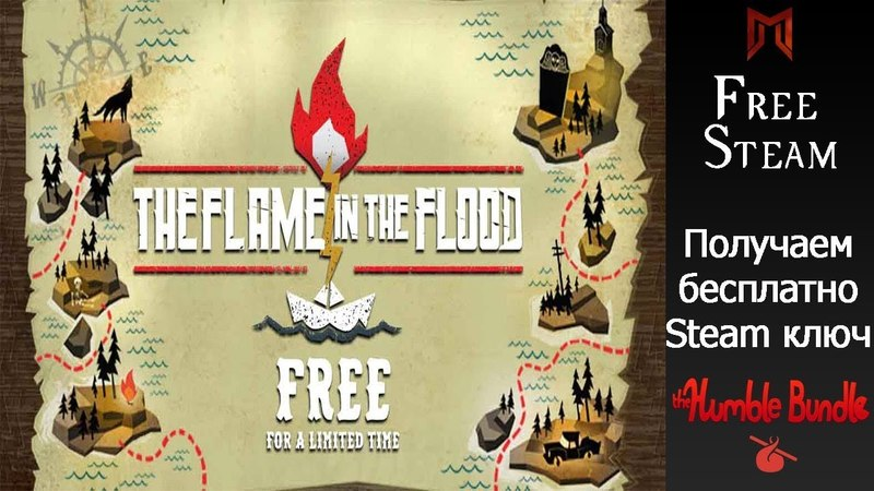 Humble Bundle получаем бесплатно The Flame in the Flood