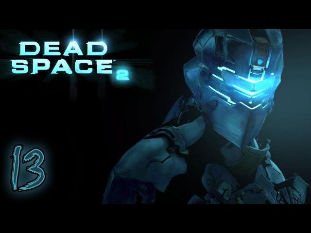 Прохождение Dead Space 2 13 Ишимура прощай