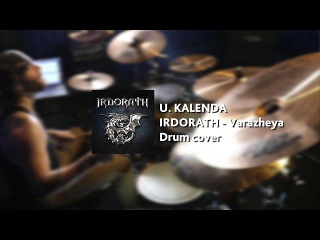 U. KALENDA - IRDORATH - Varazheya (Drum cover)