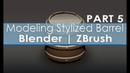 Modeling Stylized Barrel - Blender | ZBrush - Part 5