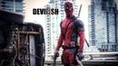 DEVILISH || DEADPOOL [4K]