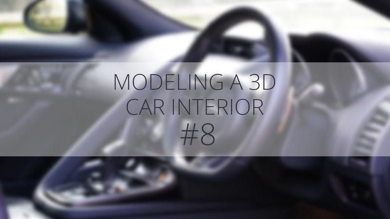 Modeling a 3D Car Interior pt.8