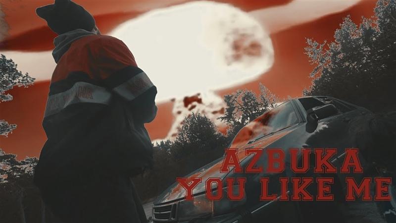 AZBUKA - You Like Me [Prod.RedLightMuzik]