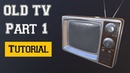 3Ds Max 2019 Tutorial_Modeling the Television High-poly