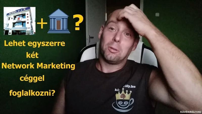 Lehet egyszerre két Network Marketing céggel foglalkozni? (Gondolatok a DXN MLM üzletről 6. rész)
