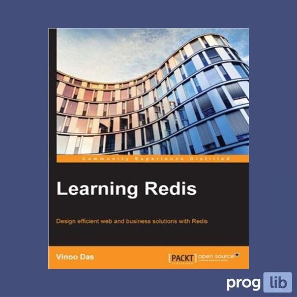 Learning Redis (2015)Автор: Vinoo Das#redis@proglib