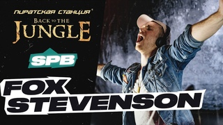 FOX STEVENSON — Pirate Station «Back to the Jungle» / SPB