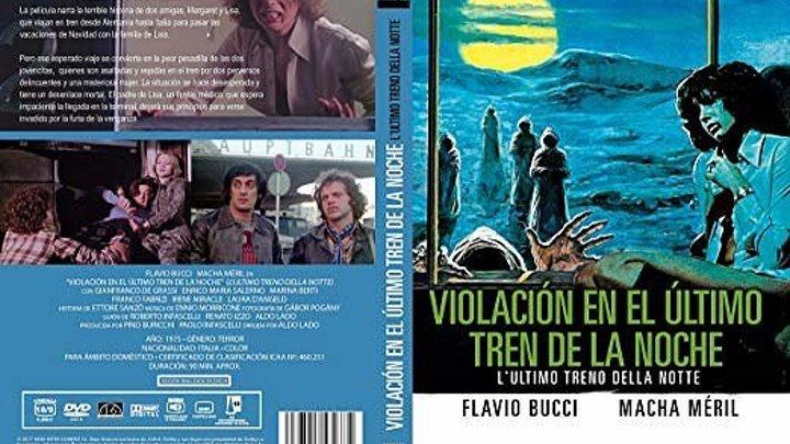 VIOLACION EN EL ULTIMO TRENO DE LA NOCHE Aldo Lado 1975 subtitulada