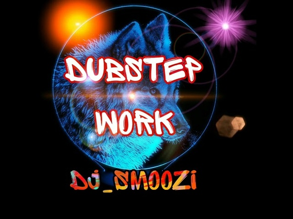 DJ_SMOOZI - DUBSTEP WORK