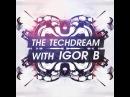 The Techdream With Igor B Episode 089