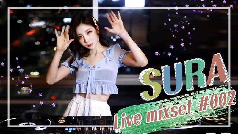 MIXSET DJ SURA LIVE MIXSET 02