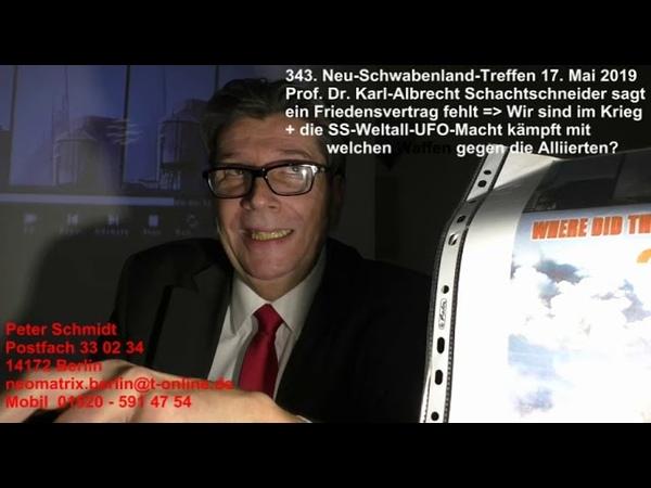 Deutsche im Krieg SS UFO Macht hat welche Waffen 343 Neuschwabenlandtreffen Schmidt 17 05 2019