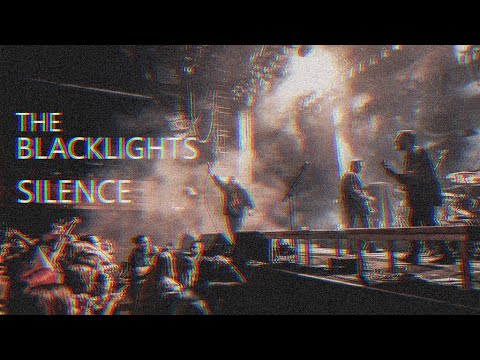 The Blacklights Silence Official Music Video