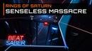 Rings of Saturn - Senseless Massacre | 86.4% Expert Plus | Beat Saber