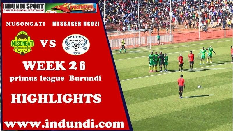 Musongati vs Messager Ngozi BURUNDI PRIMUS LEAGUE HIGHLIGHTS 22 03 2020 Indundi Sports