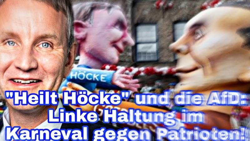 Heilt Höcke und die AfD Linke Haltung im Karneval gegen Patrioten