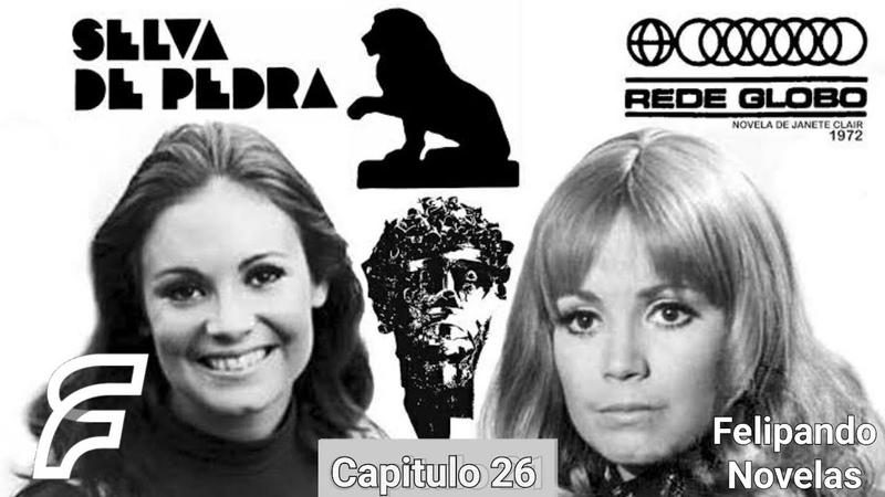 SELVA DE PEDRA - CAPITULO 26 [FELIPANDO NOVELAS] (REDE GLOBO 1972)