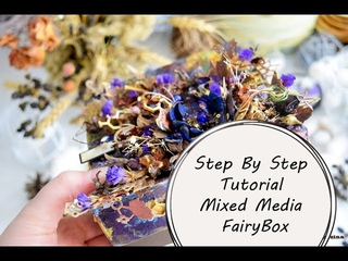 МК декор шкатулки|Tutorial Step by Step  MixedMedia  FairyBox By Ragozina Olya