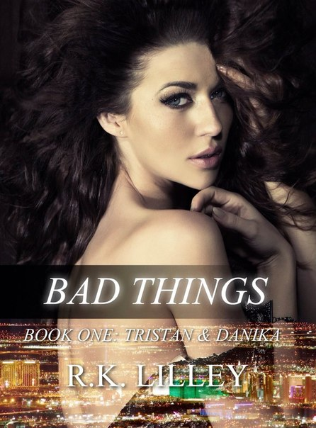 Bad Things (Tristan & Danika #1)